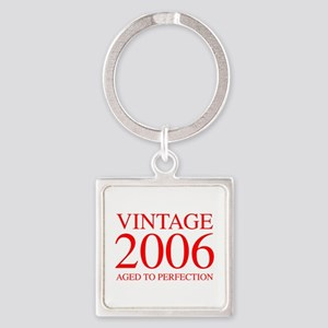 VINTAGE 2006 aged to perfection-red 300 Keychains