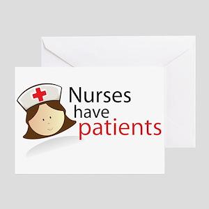 Nurses have patients Greeting Card