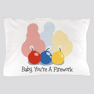 Baby.You're A Firework Pillow Case