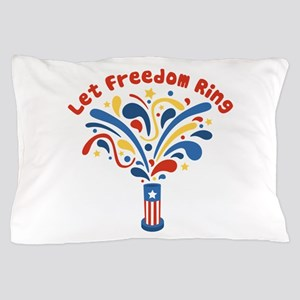 Let Freedom Ring Pillow Case
