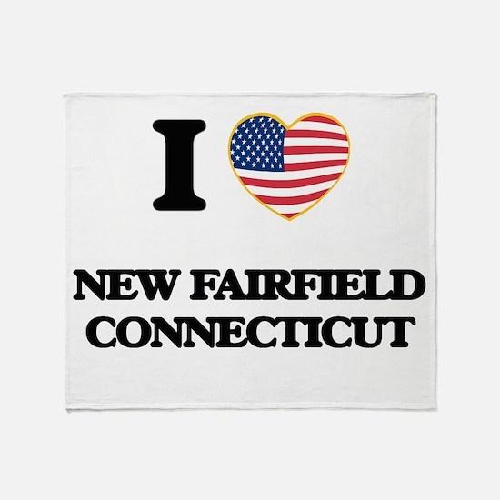 I love New Fairfield Connecticut Throw Blanket