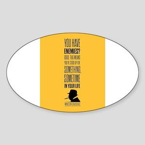 You have enemies? Good Winston Churchill I Sticker