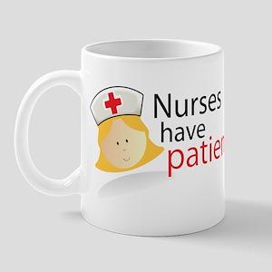 Nurses have patients Mug