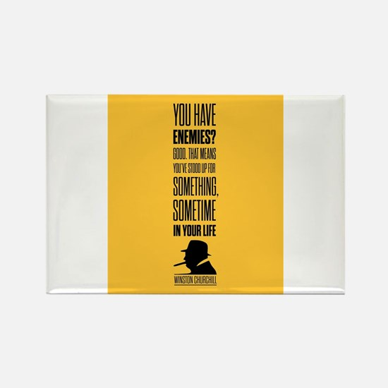 You have enemies? Good Winston Churchill I Magnets