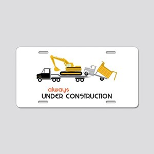 Always Under Construction Aluminum License Plate