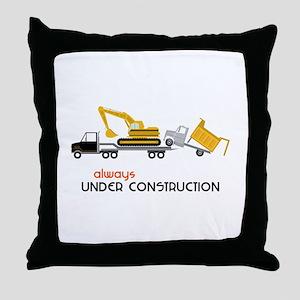 Always Under Construction Throw Pillow