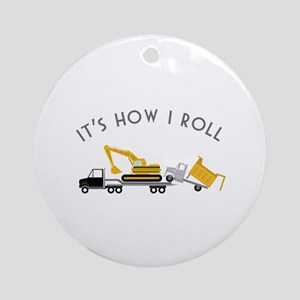 It's How I Roll Ornament (Round)