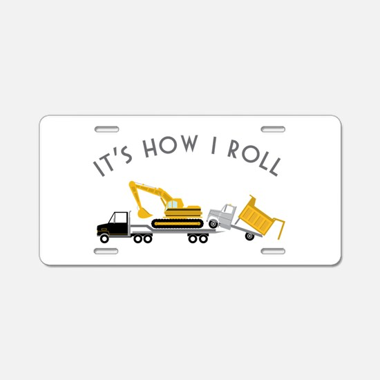 It's How I Roll Aluminum License Plate