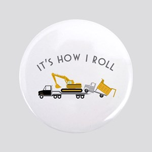 It's How I Roll Button