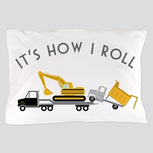 It's How I Roll Pillow Case