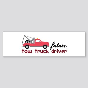Future Tow Truck Dreiver Bumper Sticker