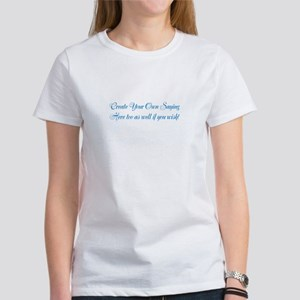 CREATE YOUR OWN GIFT Women's Classic White T-Shirt