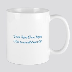 CREATE YOUR OWN GIFT SAYING/MEME 11 oz Ceramic Mug