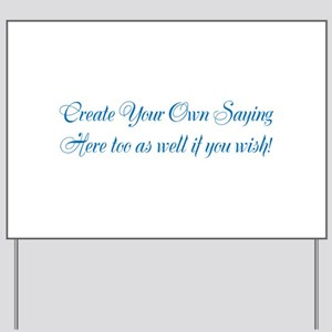 CREATE YOUR OWN GIFT SAYING/MEME Yard Sign