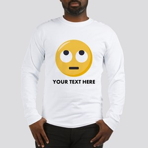 Eye Roll Emoji Personalized Long Sleeve T-Shirt