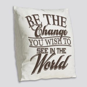 Be The Change Burlap Throw Pillow