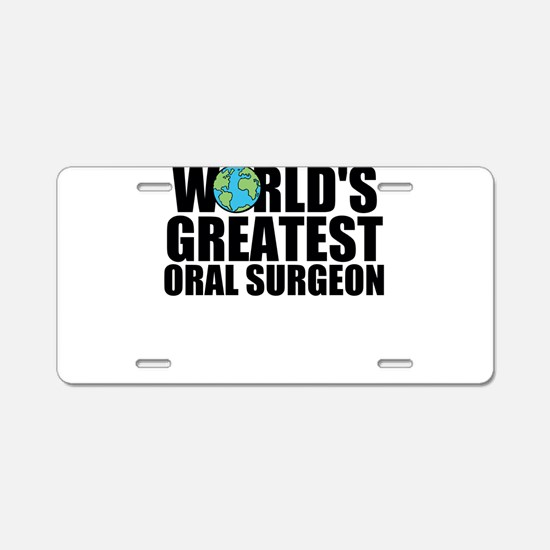 World's Greatest Oral Surgeon Aluminum License
