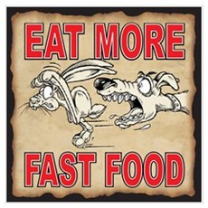 EAT MORE FAST FOOD Poster