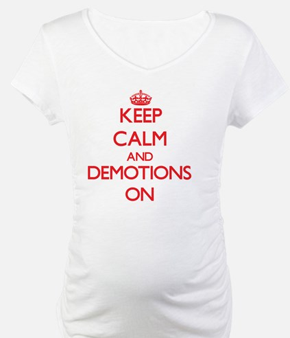 Demotions Shirt