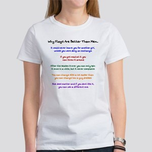 Why Flags Are Better Than Men Women's T-Shirt