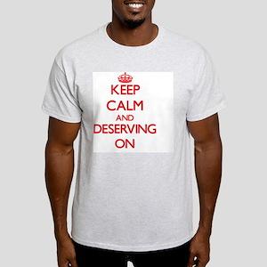 Deserving T-Shirt
