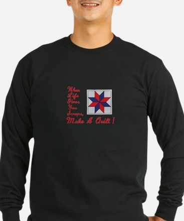 Lifes Scraps Quilting Long Sleeve T-Shirt