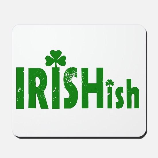 IRISHish - Somewhat Irish Mousepad