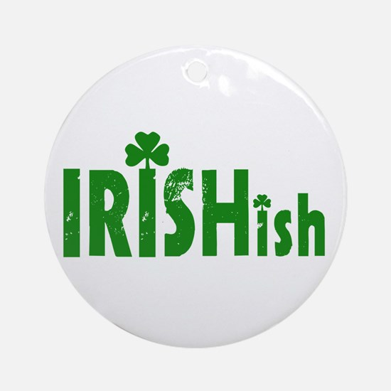 IRISHish - Somewhat Irish Ornament (Round)
