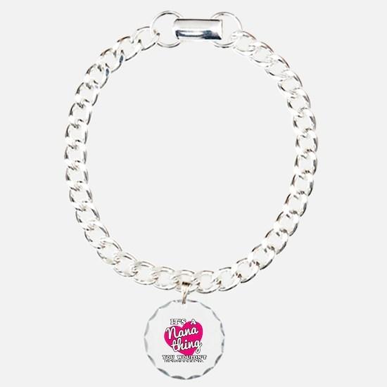 It's a Nana Thing You Wo Bracelet