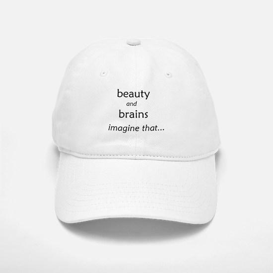 Beauty and Brains Baseball Baseball Cap