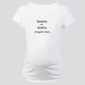 Beauty and Brains Maternity T-Shirt