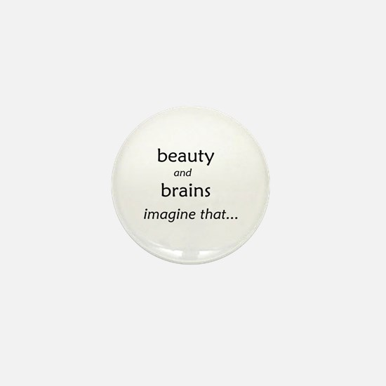 Beauty and Brains Mini Button