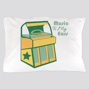 Music To My Ears Pillow Case