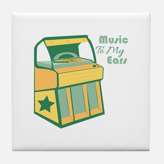 Music To My Ears Tile Coaster