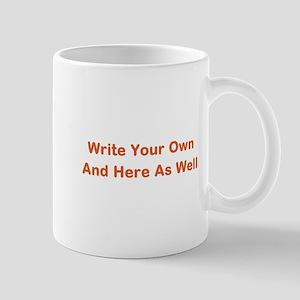 CREATE YOUR OWN GIFT SAYING/MEME 11 oz Ceramic Mug