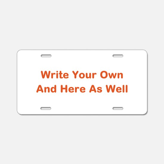CREATE YOUR OWN GIFT SAYING Aluminum License Plate