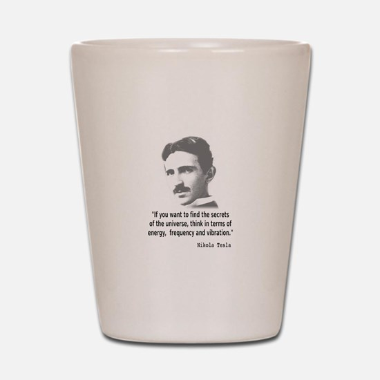 Quote By Nikola Tesla Shot Glass