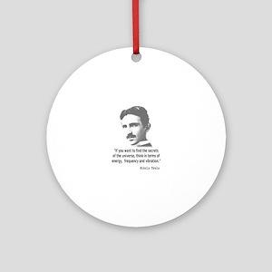 Quote By Nikola Tesla Ornament (Round)