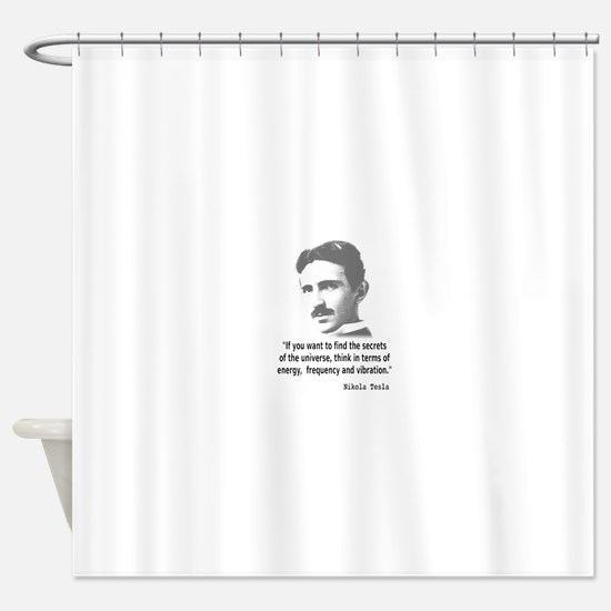 Quote By Nikola Tesla Shower Curtain