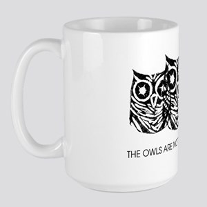 The Owls Are Not what They Seem - (Blac Large Mug
