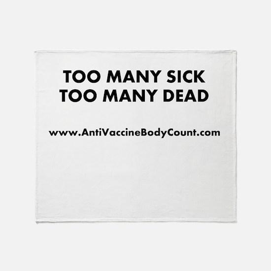Too Many Sick Throw Blanket