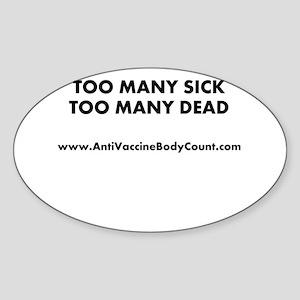 Too Many Sick Sticker (Oval)
