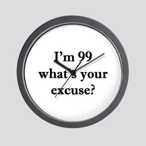 99 your excuse 1C Wall Clock