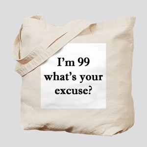 99 your excuse 1C Tote Bag