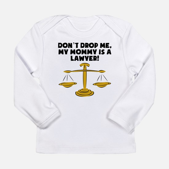 My Mommy Is A Lawyer Long Sleeve T-Shirt