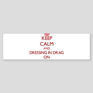 Dressing in Drag Bumper Sticker