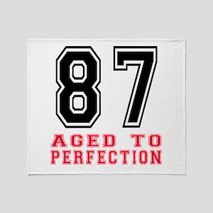 87 Aged To Perfection Birthday Desig Throw Blanket