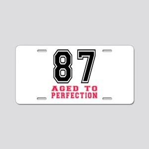 87 Aged To Perfection Birth Aluminum License Plate