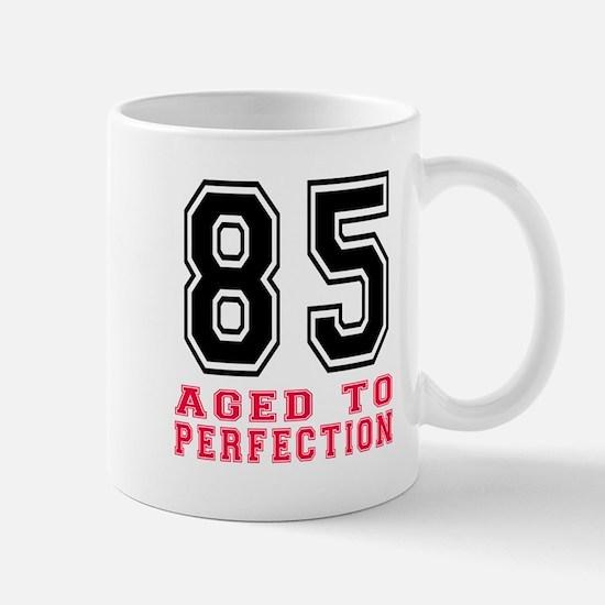 85 Aged To Perfection Birthday Designs Mug