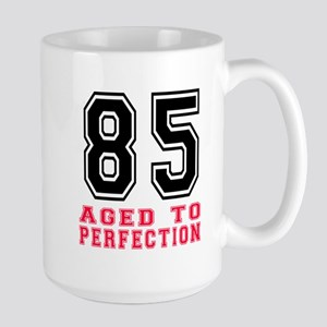 85 Aged To Perfection Birthday Designs Large Mug